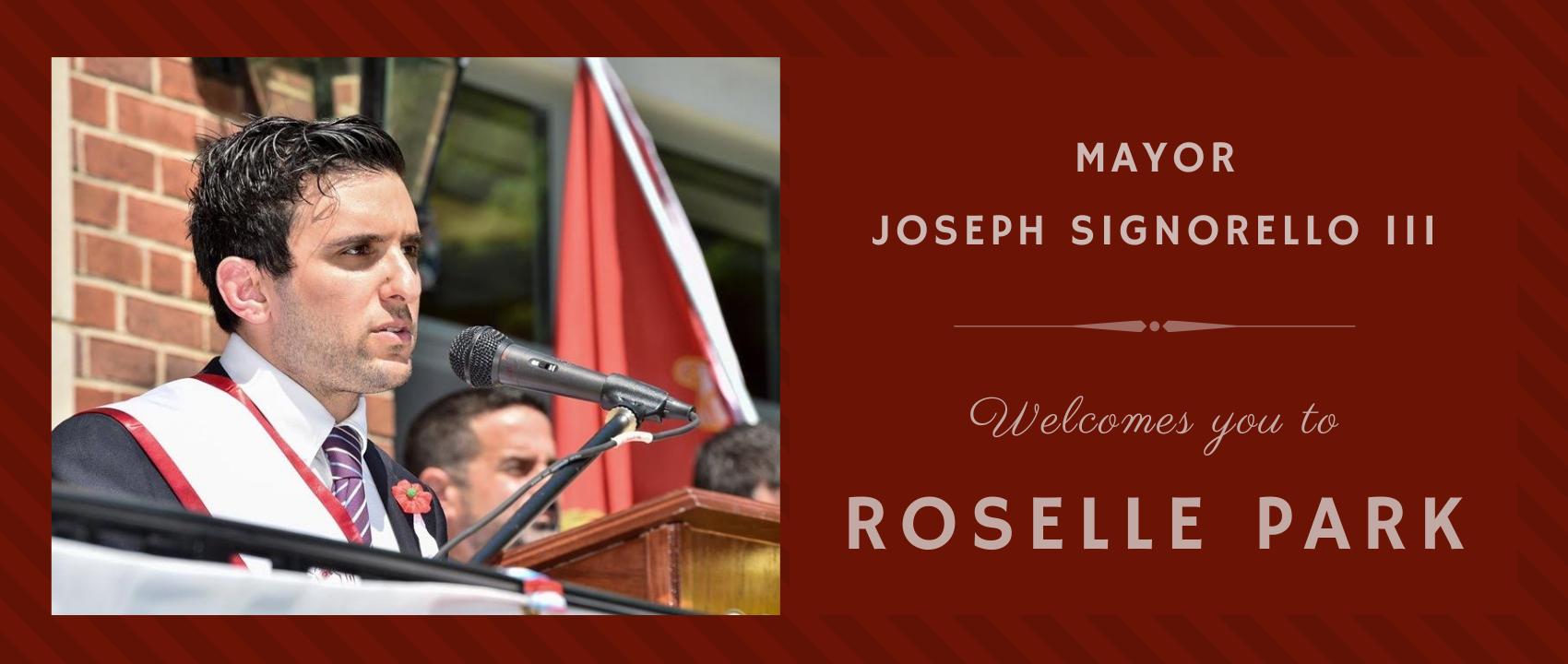 Mayor Joseph Signorello III Welcomes you to Roselle Park